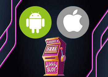Android and iOS Slots